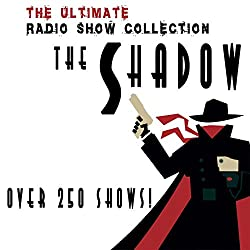 The Shadow - The Complete Radio Show Collection - Including more than 250 Shows