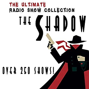 The Shadow - The Complete Radio Show Collection - Including more than 250 Shows Radio/TV Program