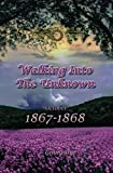 Walking Into The Unknown (#10 in the Bregdan Chronicles Historical Fiction Romance Series) (Volume 10) by  Ginny Dye in stock, buy online here