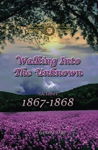 Walking Into The Unknown (#10 in the Bregdan Chronicles Historical Fiction Romance Series) (Volume 10)