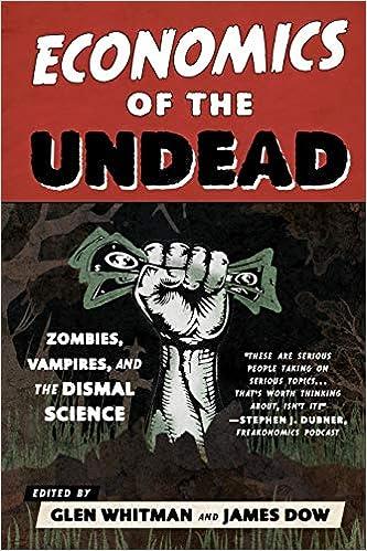 Economics of the Undead: Zombies, Vampires, and the Dismal Science: Amazon.es: Whitman, Glen, Dow, James: Libros en idiomas extranjeros