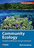Community Ecology : Analytical Methods Using R and Excel, Gardener, Mark, 1907807616