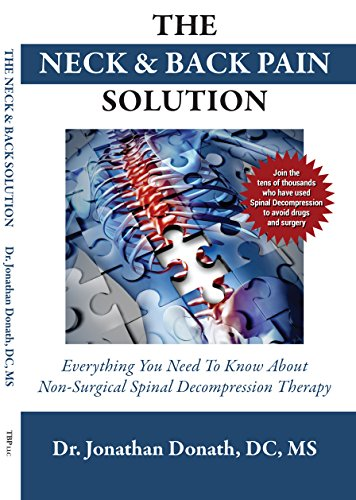 The Neck & Back Pain Solution: Everything You Need To Know About Non-Surgical Spinal Decompresion - Non Solutions Surgical