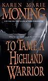 To Tame a Highland Warrior, Karen Marie Moning, 0440234816