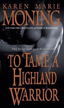 To Tame a Highland Warrior (Highlander Book 2) by [Moning, Karen Marie]