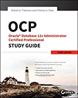 OCP: Oracle Database 12c Administrator Certified Professional Study Guide: Exam 1Z0-063 Front Cover