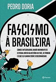 Fascismo à brasileira: Como o integralismo, maior movimento de extrema-direita da história do país, se formou