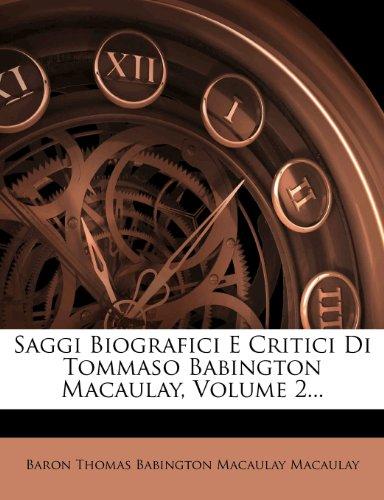 Saggi Biografici E Critici Di Tommaso Babington Macaulay, Volume 2...