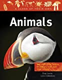 Animals: Mammals, Birds, Reptiles, Amphibians, Fish, and Other Animals (Class of Their Own (Paperback))
