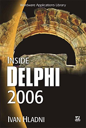 INSIDE DELPHI 2006 (W/CD) (Wordware Delphi Developer's Library) by Jones & Bartlett Learning