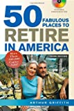50 Fabulous Places to Retire in America, Arthur Griffith and Mary Griffith, 1564148491