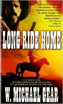 Long Ride Home by W. Michael Gear (1991-02-15)