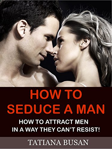 way to seduce a man