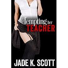 Tempting My Teacher: A First Time Teacher Student Erotic Story (Teacher Student Fantasies Book 1)