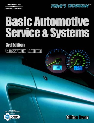 Today's Technician: Basic Automotive Service and Systems (Today's Technician: Basic Automotive Service & Systems)