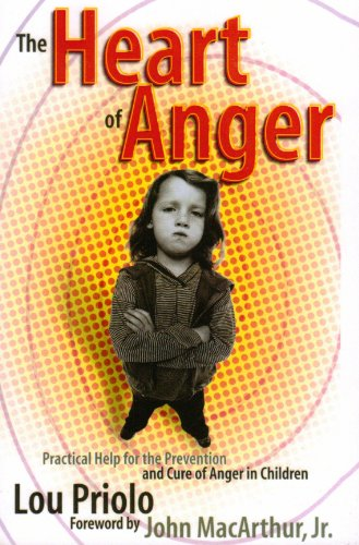 The Heart of Anger: Practical Help for Prevention and Cure of Anger in Children by Calvary Press