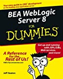 BEA WebLogic Server 8 for Dummies, David Chung and Jeff Heaton, 0764524720