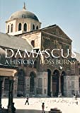 img - for Damascus: A History (Cities of the Ancient World) book / textbook / text book