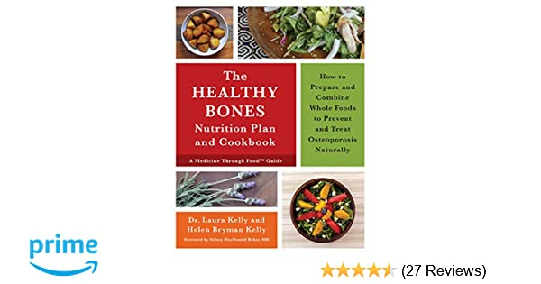The Healthy Bones Nutrition Plan And Cookbook How To Prepare And