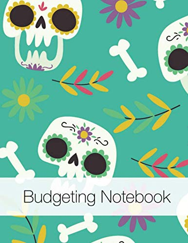 Budgeting Notebook: Skull Halloween Design Money Management With Calendar 2018-2019 Guide to check your Financial Health |Income List, Monthly Expense ... (Monthly Budget planner and Bill Tracker)