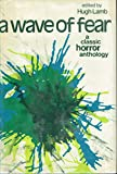 img - for A Wave of Fear: A Classic Horror Anthology book / textbook / text book