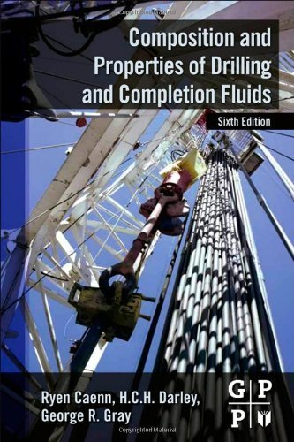 By Ryen Caenn - Composition and Properties of Drilling and Completion Fluids, Six (6th Edition) (2011-09-13) [Hardcover] ebook