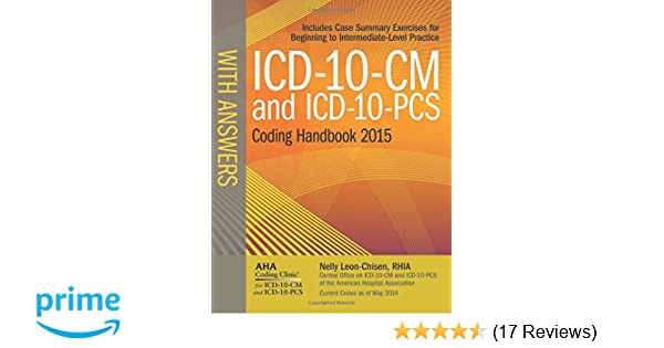 Icd 10 cm and icd 10 pcs coding handbook with answers 2015 rev ed icd 10 cm and icd 10 pcs coding handbook with answers 2015 rev ed 9781556483929 medicine health science books amazon fandeluxe Gallery