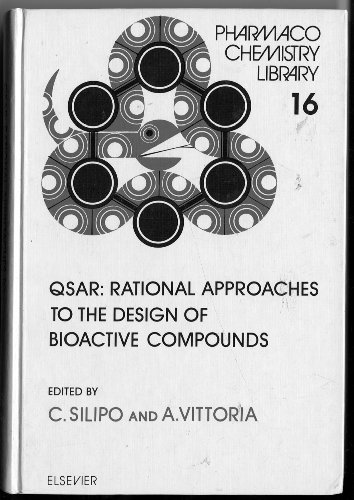 (Qsar: Rational Approaches to the Design of Bioactive Compunds : Proceedings of the VIII European Symposium on Quantitative Structure-Activity Relati (Pharmacochemistry Library, V. 16))