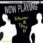 Now Playing: Stoner & Spaz II | Ron Koertge