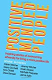 Positive Minded People: Inspiring stories of overcoming adversity for living a more positive life