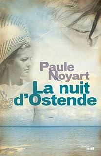 La nuit d'Ostende, Noyart, Paule
