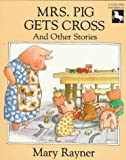 Mrs. Pig Gets Cross and Other Stories, Mary Rayner, 0525447059