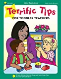 Terrific Tips for Toddler Teachers, Mary A. Hodge and Gayle Bittinger, 157029237X