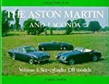 img - for Aston Martin and Lagonda Vol I: Six Cylinder DB models (A Collector's Guide) (Aston Martin & Lagonda) book / textbook / text book