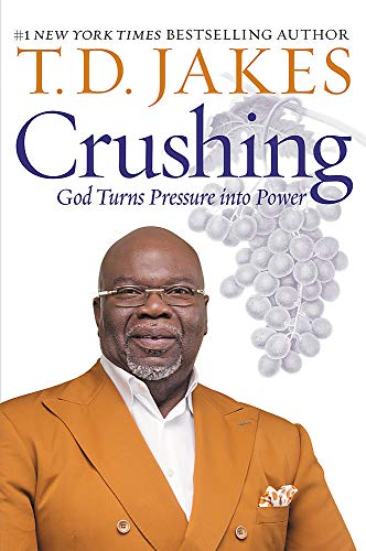Crushing: God Turns Pressure into Power Paperback – May 5, 2020