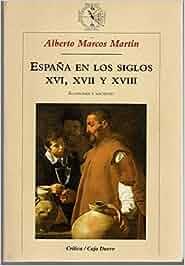 España en los siglos XVI, XVII y XVIII: Economía y