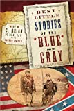 Best Little Stories of the Blue and the Gray, Brian Kelly, 1581825021