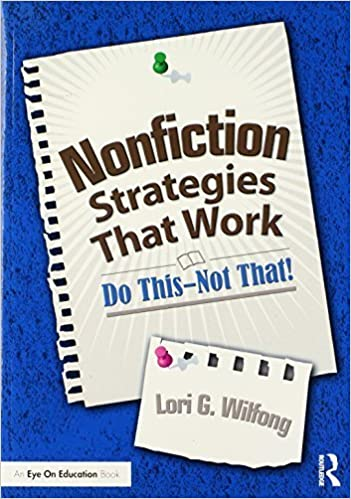 Book Nonfiction Strategies That Work: Do This--Not That! (Eye on Education) Pap/Psc edition by Wilfong, Lori G. (2014)