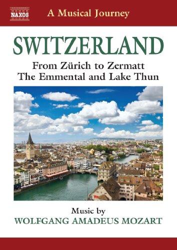A Musical Journey - Switzerland: From Zurich to Zermatt
