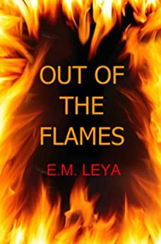 Out Of The Flames by [Leya, E.M.]