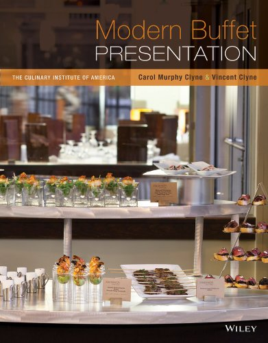 Modern Buffet Presentation by Carol Murphy Clyne, Vincent Clyne, The Culinary Institute of America (CIA)