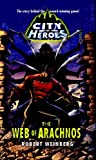 The Web of Arachnos (City of Heroes (CDS Books))