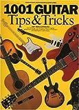 1001 Guitar Tips and Tricks, Andy Jones and Arthur Dick, 0711937540