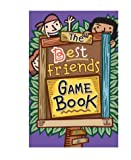 The Best Friends Game Book, Sonal Bhatt and Sheila Anne Barry, 1402711050