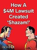 How A $4 Million Lawsuit Created 'Shazam!'