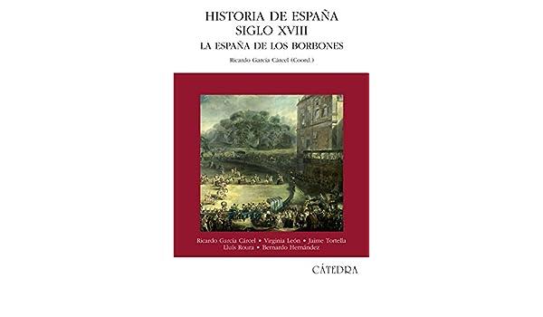 Historia de España. Siglo XVIII: La España de los Borbones ...