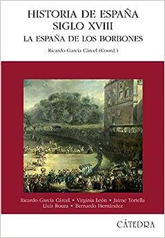 Historia De España. Siglo Xviii: La España De Los Borbones por Jaime Tortella epub