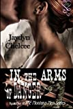 In the Arms of Danger : Montana Men 1, Chelcee, Jaydyn, 1618853287