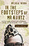 Front cover for the book In the Footsteps of Mr. Kurtz by Michela Wrong