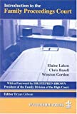 Introduction to the Family Proceedings Court, Elaine Laken and Christopher E. Bazell, 1872870465